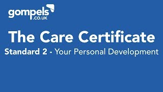 The Care Certificate Standard 2 Answers & Training - Your Personal Development.