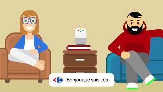 Chapitre 2 - Léa, l'assistant Carrefour sur Google Home pour faire vos courses grâce à la commande vocale