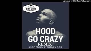Chris Brown feat. B.o.B & 2 Chainz – Hood Go Crazy (Remix) New Song 2016