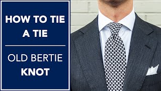 How To Tie A Tie 👔 - Old Bertie Knot   Kirby Allison