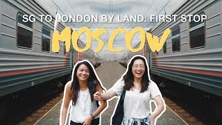 The Trans-Siberian Journey To Moscow | Singapore To London OVER LAND! | EP 1