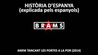 Brams - Història D'Espanya (explicada Pels Espanyols)
