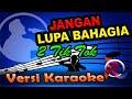 Jangan Lupa Bahagia 2TikTok Karaoke Tanpa Vocal