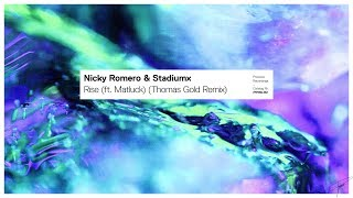 Nicky Romero & Stadiumx - Rise (Ft Matluck) (Thomas Gold Remix) Ft Matluck video