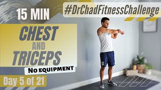 DAY 5: FITNESS CHALLENGE //15min Chest & Tris, No Equipment, Home Workout For Women & Men | Dr. Chad