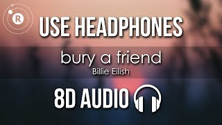 Billie Eilish - bury a friend (8D AUDIO)
