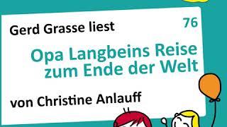 Christine Anlauff - Eine OHRENBÄR Geschichte, Folge 76: Opa Langbeins Reise zum Ende der Welt