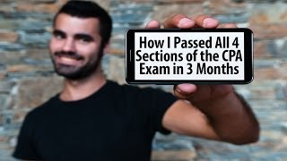 How I Passed All 4 Sections of the CPA Exam in 3 Months