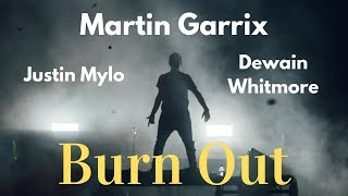 【和訳】Martin Garrix & Justin Mylo - Burn Out ft. Dewain Whitmore