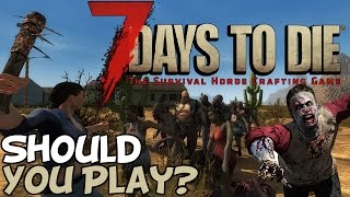 """7 Days To Die """"Forever Early Access"""""""