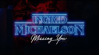 Ingrid Michaelson   Missing You