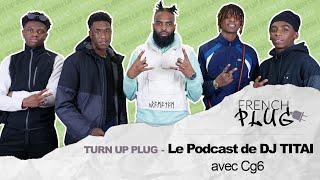 Le Podcast De Dj Titai Avec CG6 !