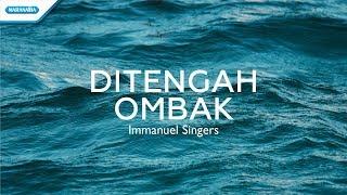 Di Tengah Ombak Immanuel Singers...