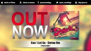 Stefan Rio - Can´t Let Go (Radio Edit)