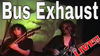 Bus Exhaust (live)
