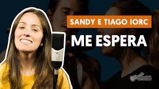 Me Espera - Sandy E Tiago Iorc (como Cantar A Segunda Voz)