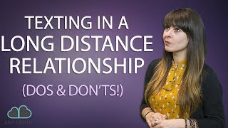 Texting In A Long Distance Relationship ( Make It LAST! )