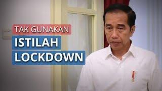 Jokowi Ingatkan Pemerintah Daerah agar Tidak Menggunakan Istilah Lockdown