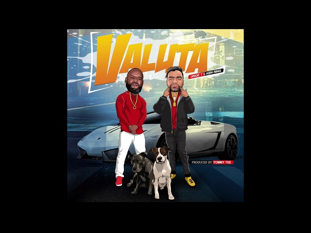 Unge T & Ken Ring – Valuta (prod. Tommy Tee)