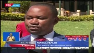 Aspects of health devolution that Kenyans still can celebrate despite it's challenges