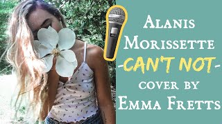 Alanis Morissette - Can't Not (Cover by Emma Fretts)