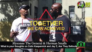 Mysonne The General & Herman: Your Thoughts On Colin Kaepernick And Jay Z, Are They Sellouts