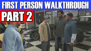GTA 5 First Person Gameplay Walkthrough Part 2 - OOPS! MY BAD! | Grand Theft Auto 5 First Person