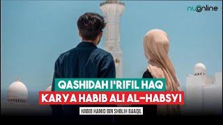 Qashidah I'rifil Haq karya Habib Ali al-Habsyi