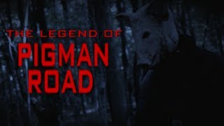 The Legend of Pigman Road - Indie Horror Film