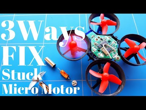3 Ways How To Fix Stuck Micro Brushed Motor Repair From a 1s Mini Rc Drone