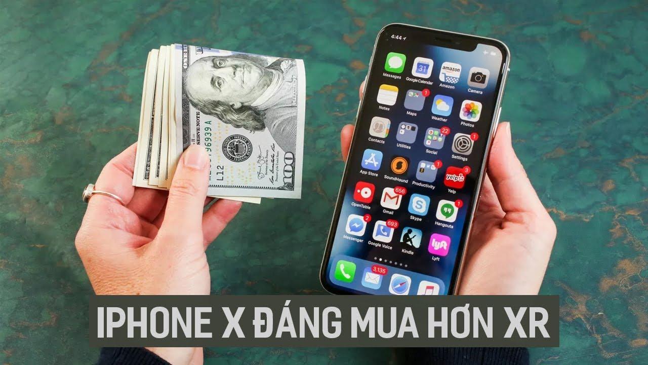 iPhone X bị khai tử, nhưng vẫn đáng mua hơn iPhone Xr