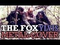 Ylvis -- The Fox Metal Cover (What Does the Fox ...