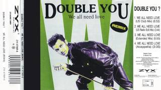 03 Double You - We all need love (Extended Mix)(Single We All Need Love - Remix 1992)