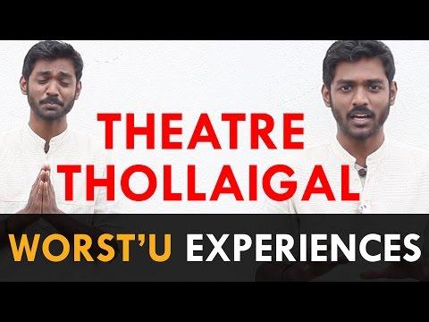 Theatre-Thollaigal-Worstest-Worstu-Experiences