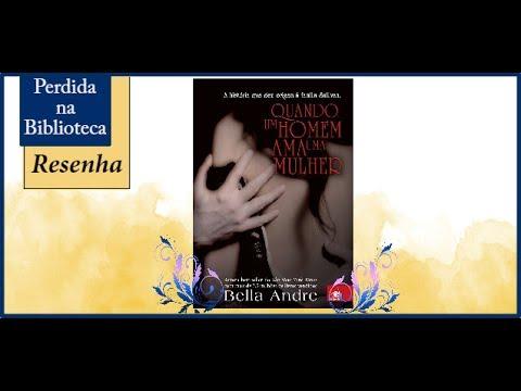 Resenha: Quando um homem ama uma mulher de Bella Andre | VEDA 2017