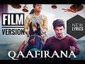 Qaafirana Film Version (With Additional Lyrics)   Arijit Singh   Sara   Sushant   Amit Trivedi