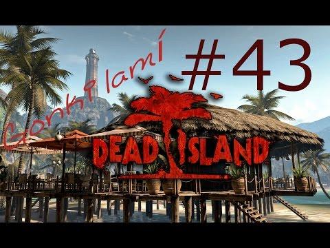 Gonki lamí Dead Island! #43 - Nesmíš se toho bát! [HĐ]