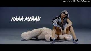 Nadia Nakai - Naa Meaan (With Chorus) feat. Cassper Nyovest (Remade By Nate Africa)