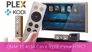 QNAP TS 453A Use your NAS as a Home Theatre PC ?