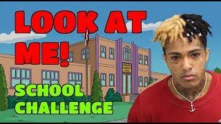 """XXXTENTACION """"LOOK AT ME"""" School Challenge 🏫📚😂🤘"""