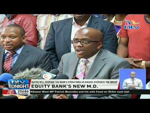 Igathe to oversee Equity Bank's operations as the new MD