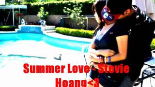 Summer Love - Stevie Hoang *UPDATE*  at the end.