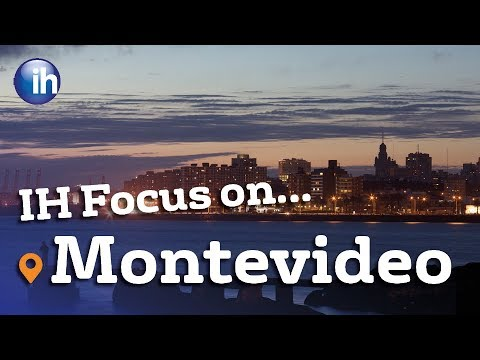 IH Focus on...Montevideo