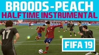[FIFA19] Halftime Instrumental: Broods   Peach