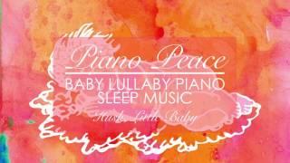 Hush, Little Baby - Piano Peace (Baby Lullaby Sleep Music)