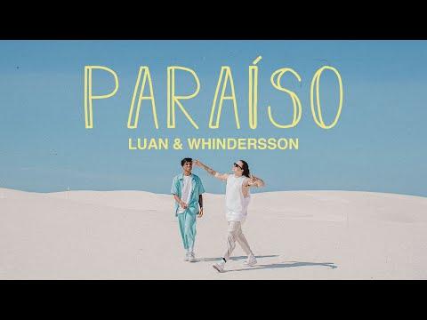 Luan e Whindersson Nunes - Paraíso (CLIPE OFICIAL)
