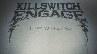 "Killswitch Engage - ""I Am Broken Too"" [Official Lyric Video]"