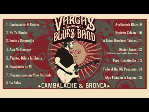 Vargas Blues Band - Cambalache & Bronca (Álbum Oficial)