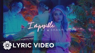 KZ X Shanti Dope   Imposible (Lyrics)