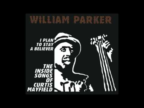 William Parker   If There's a Hell Below (Curtis Mayfield) online metal music video by WILLIAM PARKER